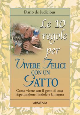 Le 10 Regole per Vivere Felici con un Gatto