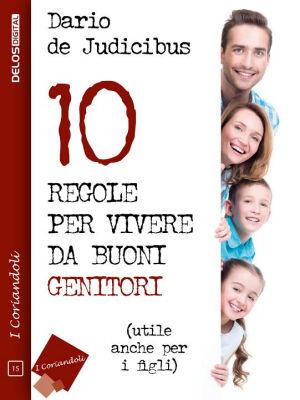 10 regole per vivere da buoni genitori